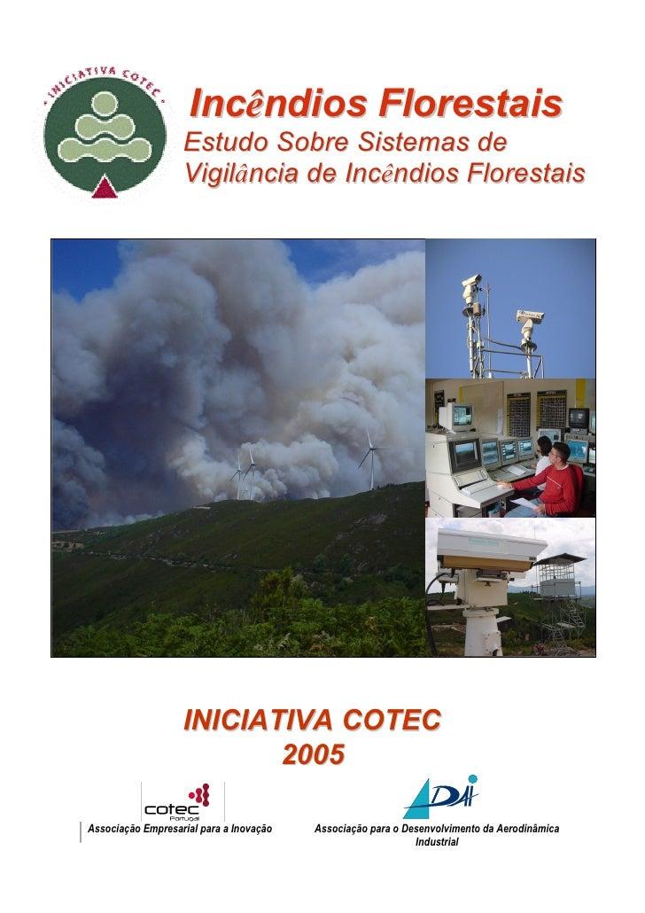 Incêndios Florestais                    Estudo Sobre Sistemas de                    Vigilância de Incêndios Florestais    ...
