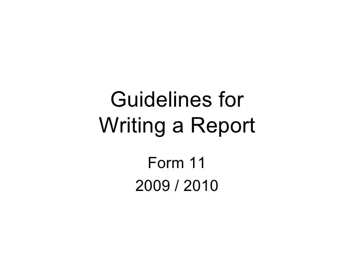 Guidelines for Writing a Report Form 11 2009 / 2010