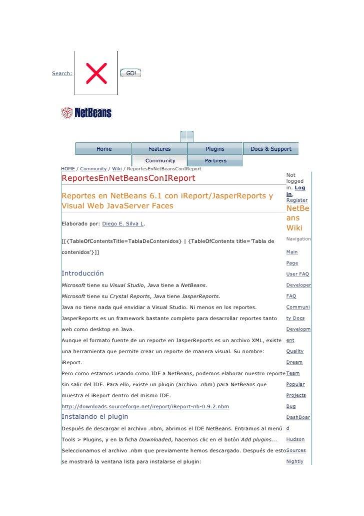 Principio del formulario<br />Search: <br />Final del formulario<br />HOME / Community / Wiki / ReportesEnNetBeansConIRepo...