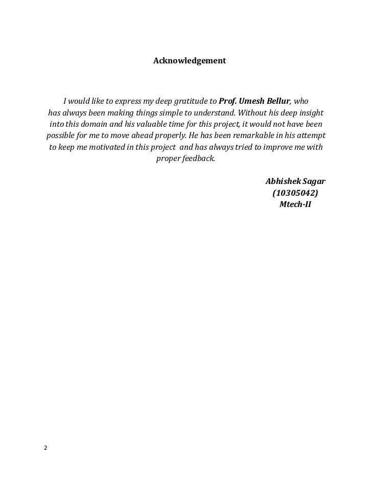 Acknowledgement     I would like to express my deep gratitude to Prof. Umesh Bellur, whohas always been making things simp...
