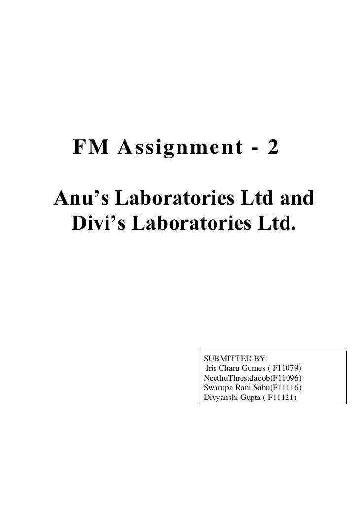 FM Assignment - 2Anu's Laboratories Ltd and Divi's Laboratories Ltd.              SUBMITTED BY:              Iris Charu Go...