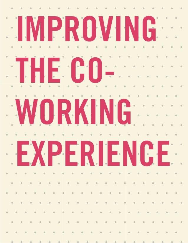 IMPROVINGTHE CO-WORKINGEXPERIENCE