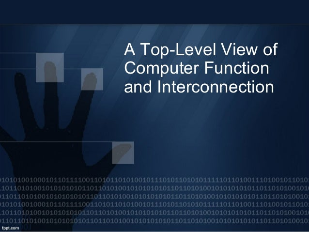 A Top-Level View ofComputer Functionand Interconnection