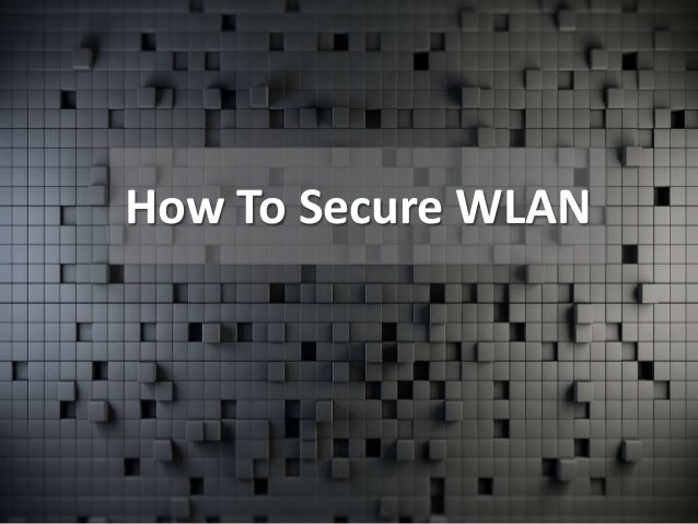 How To Secure WLAN