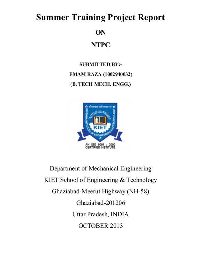 Summer Training Project Report ON NTPC SUBMITTED BY:EMAM RAZA (1002940032) (B. TECH MECH. ENGG.)  Department of Mechanical...