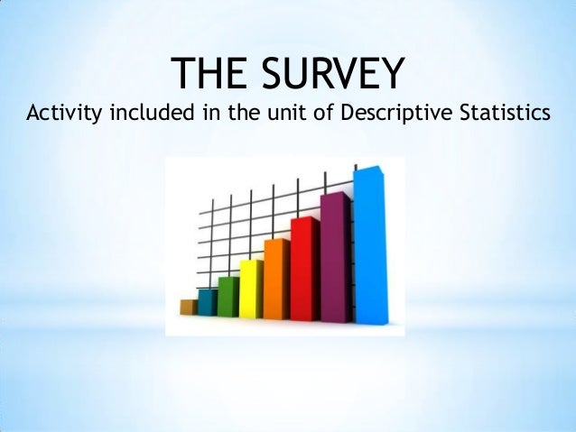 THE SURVEY Activity included in the unit of Descriptive Statistics