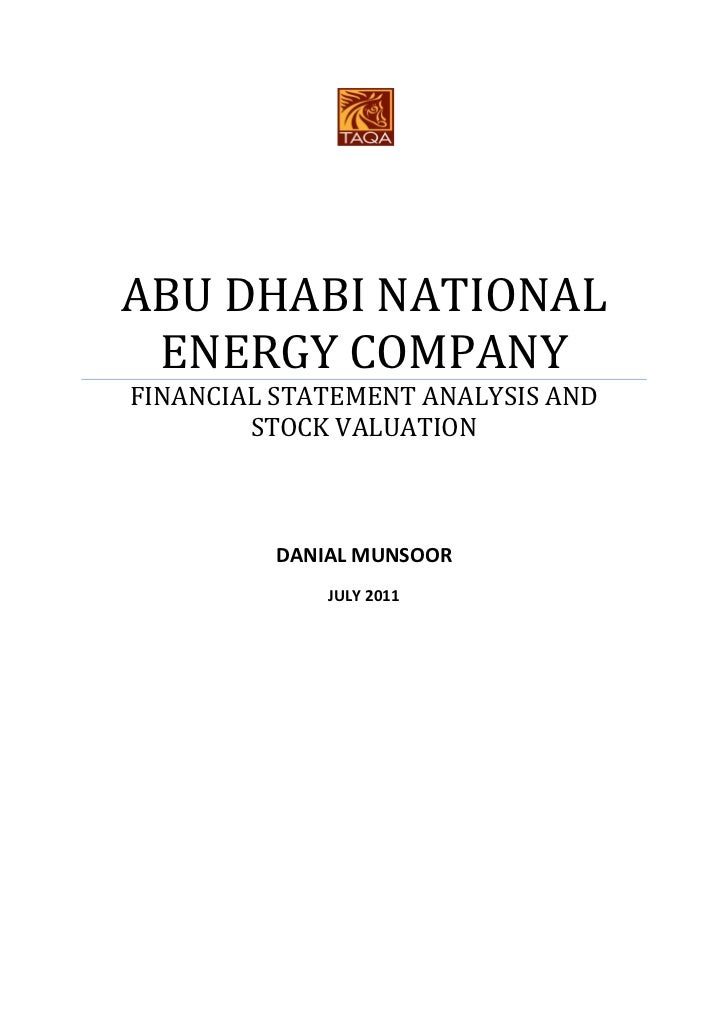 ABU DHABI NATIONAL ENERGY COMPANYFINANCIAL STATEMENT ANALYSIS AND        STOCK VALUATION         DANIAL MUNSOOR           ...