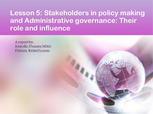 Lesson 5: Stakeholders in policy making and Administrative governance: Their role and influence