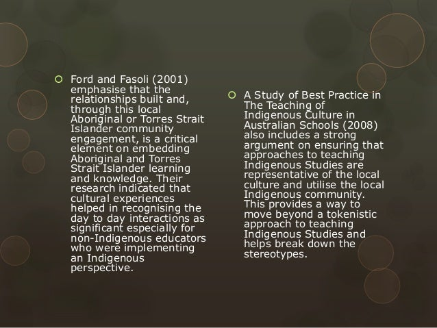  Ford and Fasoli (2001) emphasise that the relationships built and, through this local Aboriginal or Torres Strait Island...