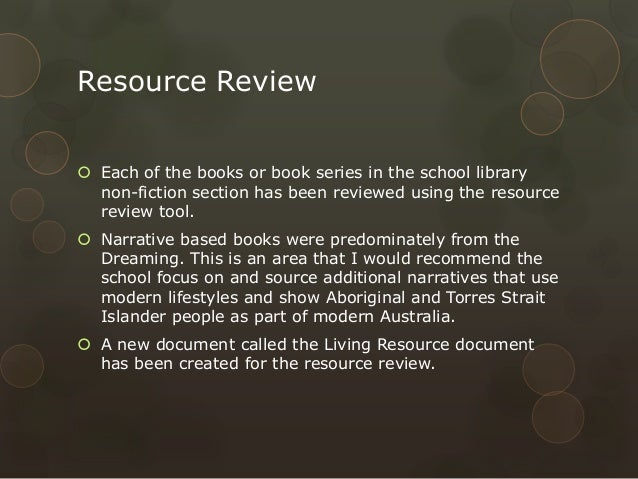 Resource Review  Each of the books or book series in the school library non-fiction section has been reviewed using the r...