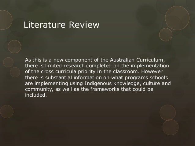 Literature Review  As this is a new component of the Australian Curriculum, there is limited research completed on the imp...