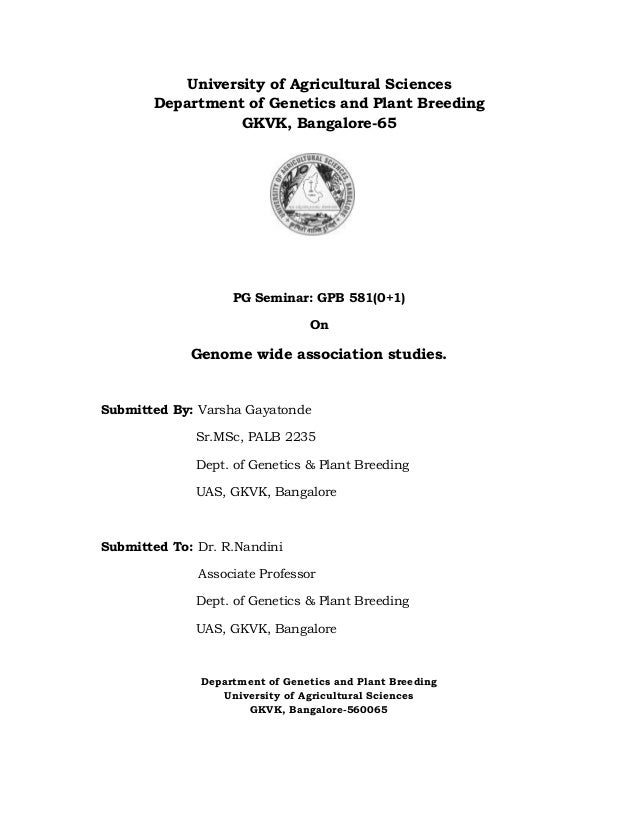 University of Agricultural Sciences Department of Genetics and Plant Breeding GKVK, Bangalore-65 PG Seminar: GPB 581(0+1) ...