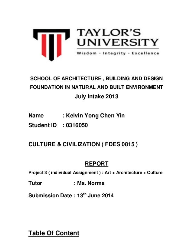 SCHOOL OF ARCHITECTURE , BUILDING AND DESIGN FOUNDATION IN NATURAL AND BUILT ENVIRONMENT July Intake 2013 Name : Kelvin Yo...