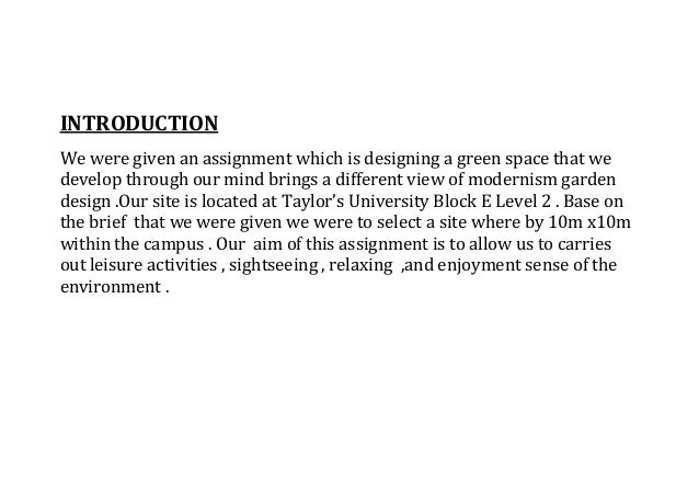 INTRODUCTION We were given an assignment which is designing a green space that we develop through our mind brings a differ...