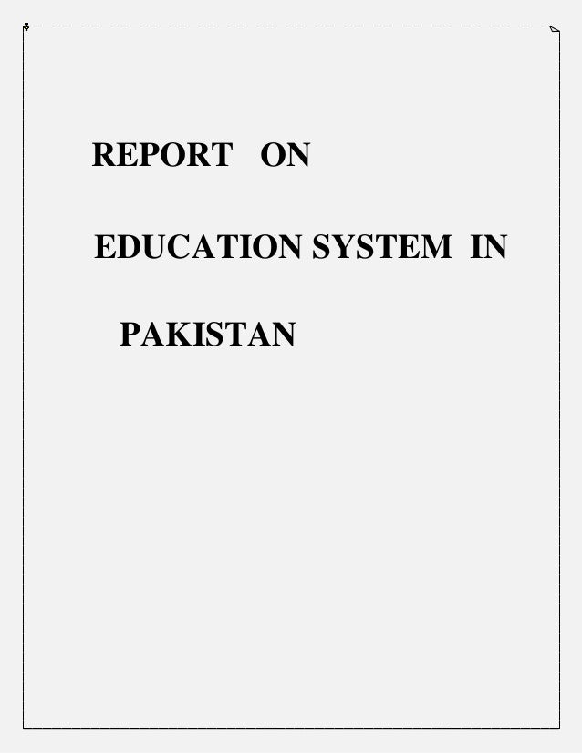 report on education system of  report on education system in