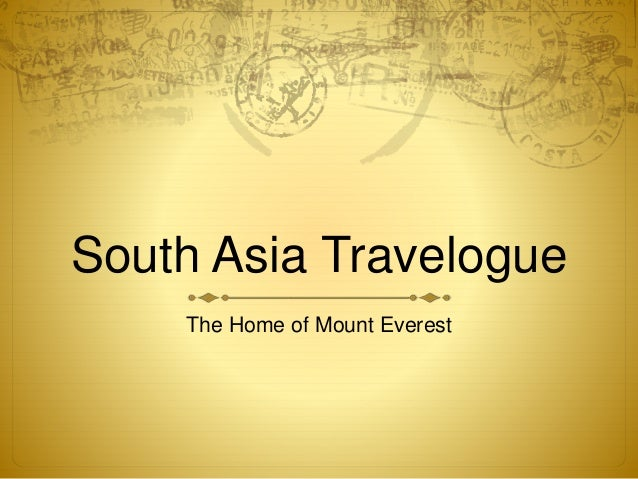 South Asia Travelogue  The Home of Mount Everest
