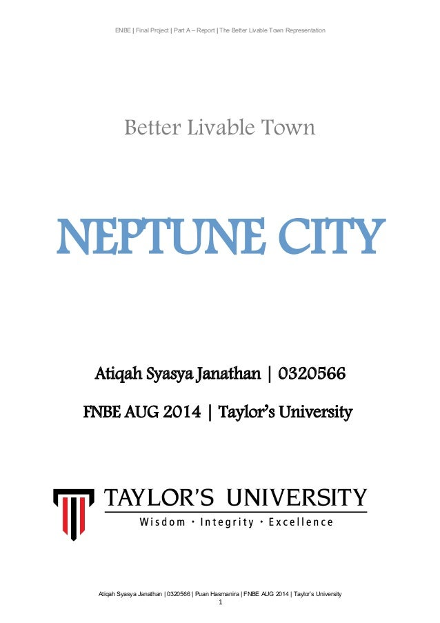 ENBE | Final Project | Part A – Report | The Better Livable Town Representation Better Livable Town NEPTUNE CITY Atiqah Sy...