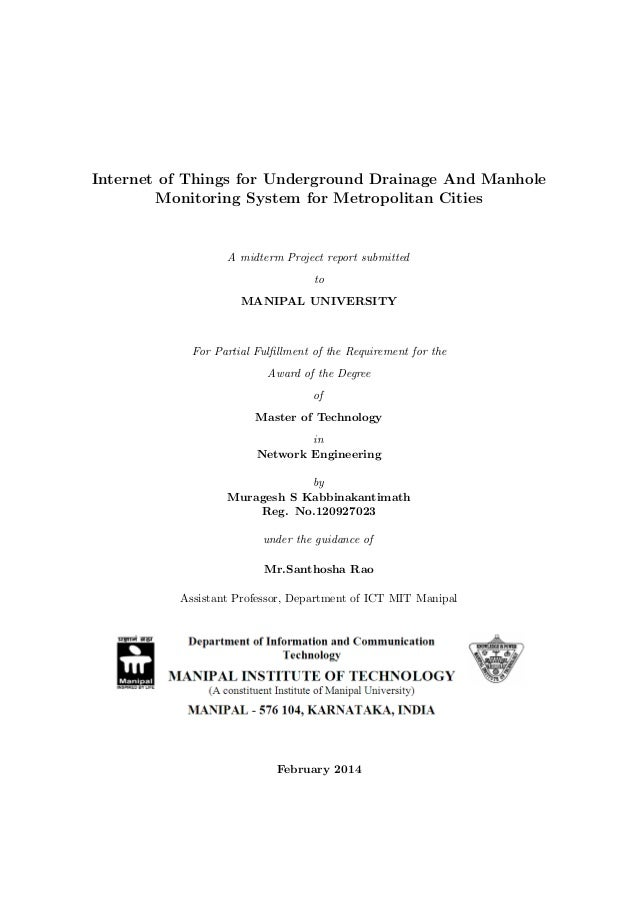 Internet of Things for Underground Drainage And Manhole Monitoring System for Metropolitan Cities A midterm Project report...
