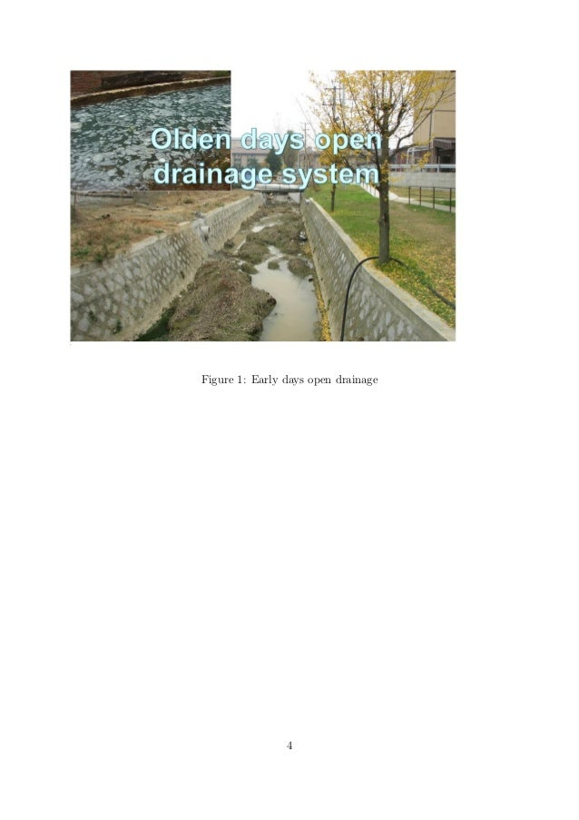 Figure 1: Early days open drainage 4