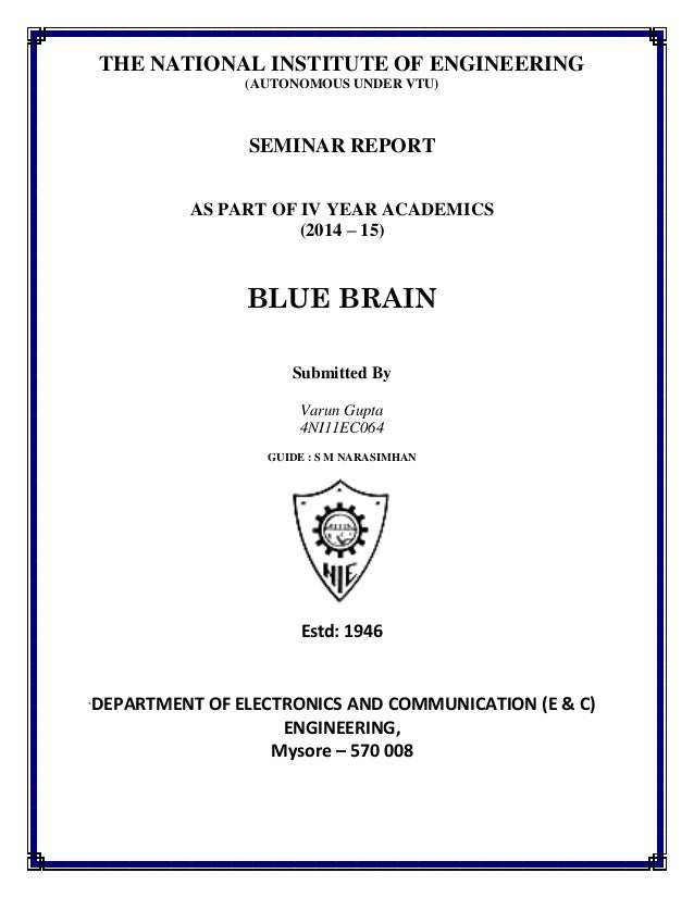 THE NATIONAL INSTITUTE OF ENGINEERING (AUTONOMOUS UNDER VTU) SEMINAR REPORT AS PART OF IV YEAR ACADEMICS (2014 – 15) BLUE ...