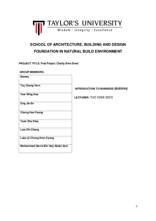 1 SCHOOL OF ARCHITECTURE, BUILDING AND DESIGN FOUNDATION IN NATURAL BUILD ENVIRONMENT PROJECT TITLE: Final Project: Charit...