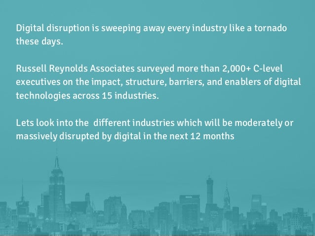 10 Most Anticipated Digitally Disruptive Industries  Slide 2
