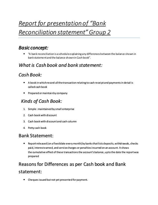 Report For Presentationof U201cBank Reconciliationstatementu201dGroup 2  Basicconcept:  U201cA Bankreconciliationisaschedule Explainin ...
