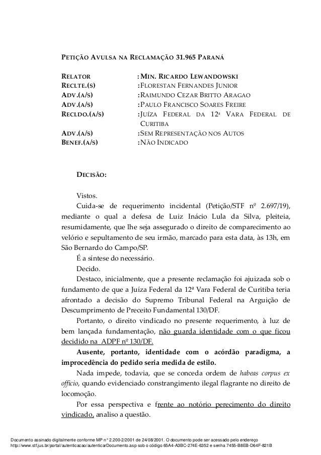 PETIÇÃO AVULSA NA RECLAMAÇÃO 31.965 PARANÁ RELATOR : MIN. RICARDO LEWANDOWSKI RECLTE.(S) :FLORESTAN FERNANDES JUNIOR ADV.(...