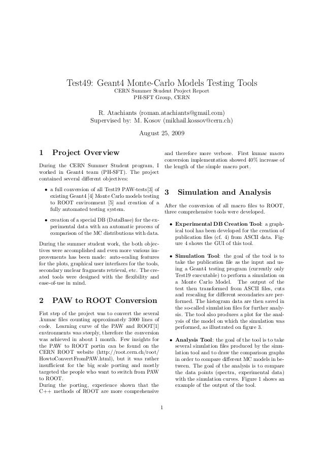 Test49: Geant4 Monte-Carlo Models Testing Tools CERN Summer Student Project Report PH-SFT Group, CERN R. Atachiants (roman...