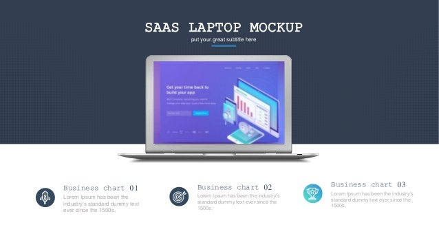 SAAS LAPTOP MOCKUP put your great subtitle here Lorem Ipsum has been the industry's standard dummy text ever since the 150...
