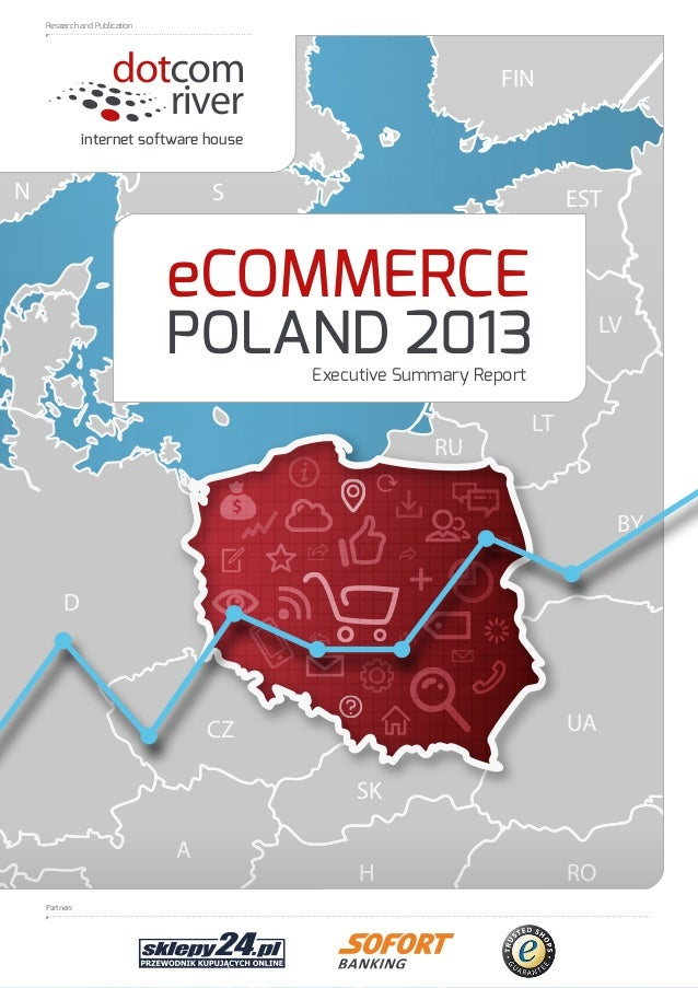 Research and Publication  FIN internet software house  N  S  EST  eCOMMERCE  POLAND 2013  LV  Executive Summary Report  RU...
