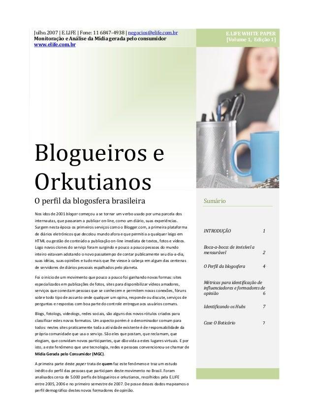 Julho.2007 | E.LIFE | Fone: 11 6847-4938 | negocios@elife.com.br Monitoração e Análise da Mídia gerada pelo consumidor www...