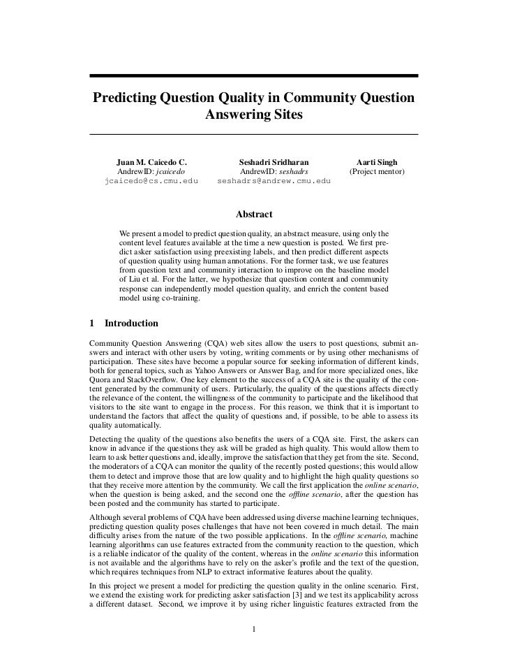 Predicting Question Quality in Community Question                   Answering Sites       Juan M. Caicedo C.              ...