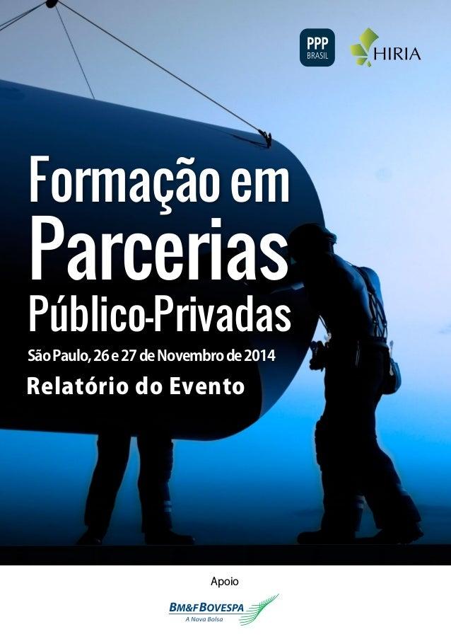 SãoPaulo,26e27deNovembrode2014 Relatório do Evento Formaçãoem Parcerias Público-Privadas Apoio