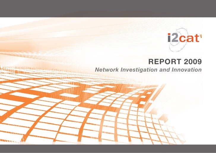 REPORT 2009 Network Investigation and Innovation