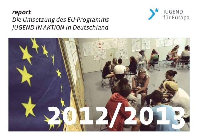 report Die Umsetzung des EU-Programms JUGEND IN AKTION in Deutschland 2012/2013