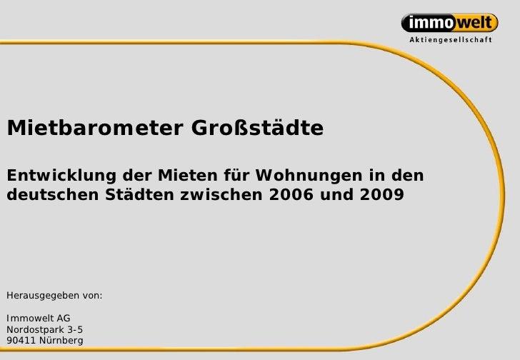 Mietbarometer GroßstädteEntwicklung der Mieten für Wohnungen in dendeutschen Städten zwischen 2006 und 2009Herausgegeben v...