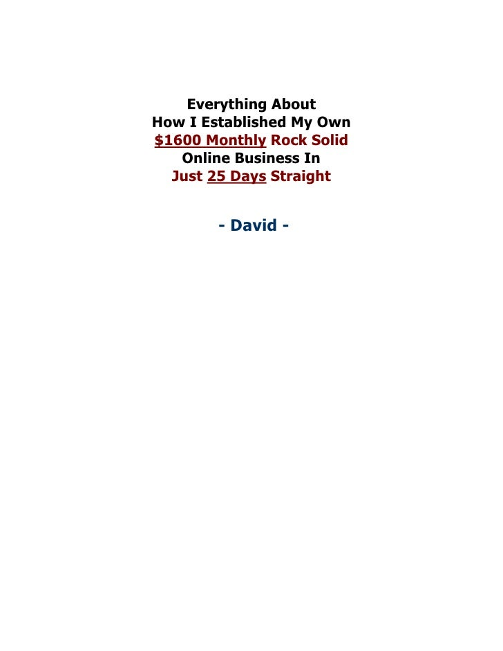 Everything AboutHow I Established My Own$1600 Monthly Rock Solid   Online Business In  Just 25 Days Straight        - Davi...