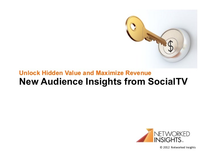 Unlock Hidden Value and Maximize RevenueNew Audience Insights from SocialTV                                           © 20...