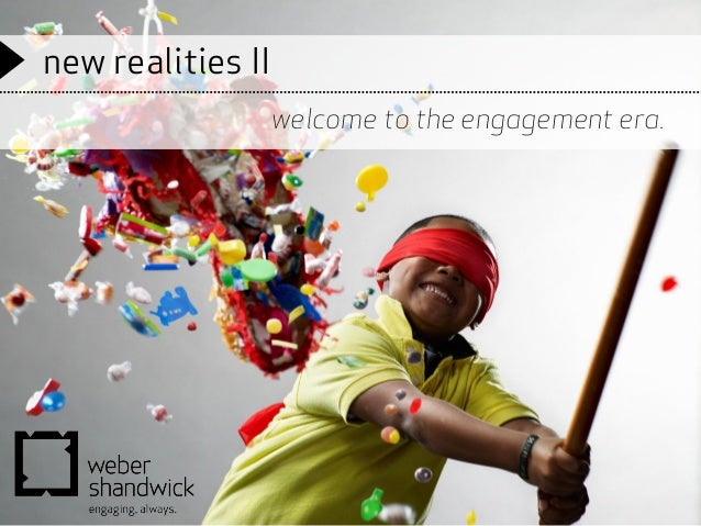 new realities II welcome to the engagement era.