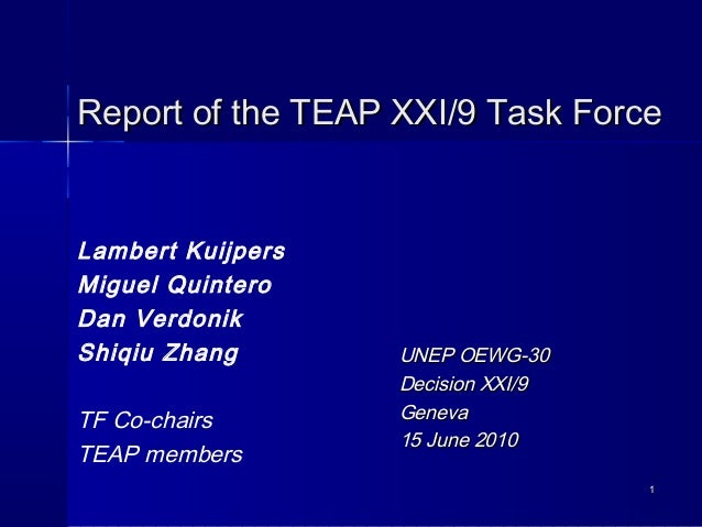 11 Report of the TEAP XXI/9 Task ForceReport of the TEAP XXI/9 Task Force Lambert Kuijpers Miguel Quintero Dan Verdonik Sh...