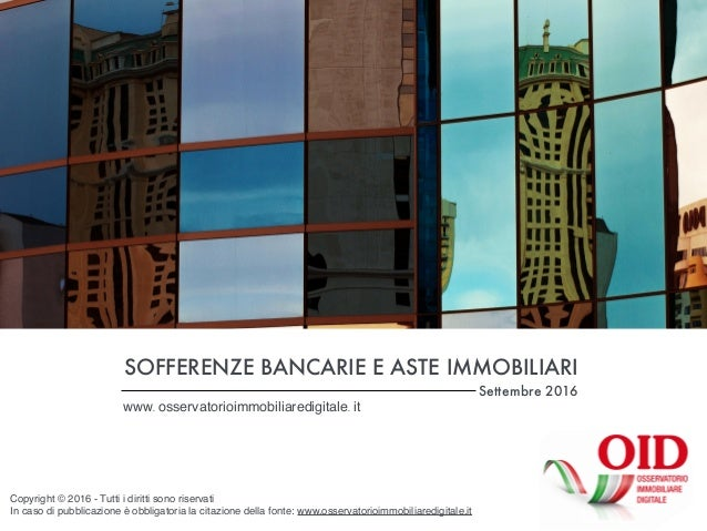 Crediti in sofferenza e aste immobiliari Italia, Aprile 2015 Copyright © 2016 - Tutti i diritti sono riservati In caso di ...