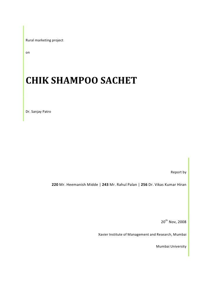 Rural marketing projectonCHIK SHAMPOO SACHETDr. Sanjay Patro                                                              ...