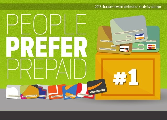 2013 shopper reward preference study by parago  PEOPLE PREFER PREPAID