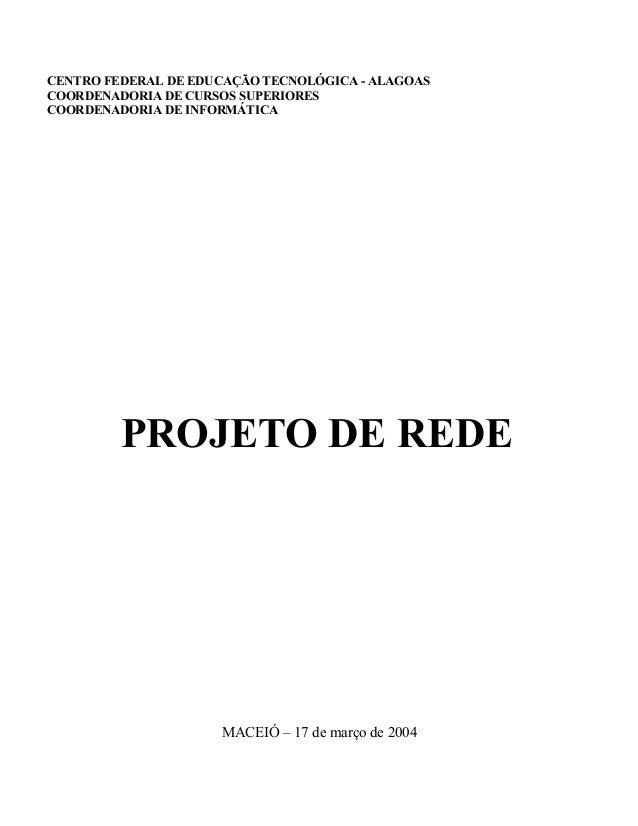 CENTRO FEDERAL DE EDUCAÇÃO TECNOLÓGICA - ALAGOAS COORDENADORIA DE CURSOS SUPERIORES COORDENADORIA DE INFORMÁTICA PROJETO D...