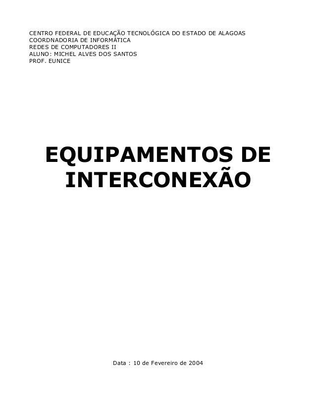 CENTRO FEDERAL DE EDUCAÇÃO TECNOLÓGICA DO ESTADO DE ALAGOAS COORDNADORIA DE INFORMÁTICA REDES DE COMPUTADORES II ALUNO: MI...