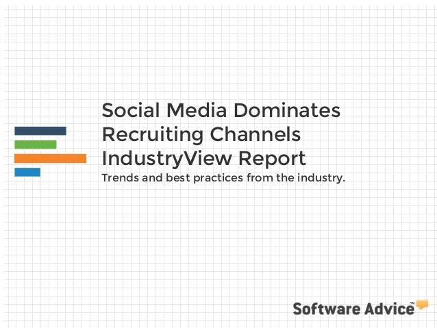 Social Media Dominates Recruiting Channels IndustryView Report Trends and best practices from the industry.