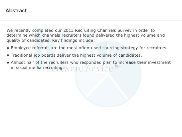 Abstract  We recently completed our 2013 Recruiting Channels Survey in order to determine which channels recruiters found ...