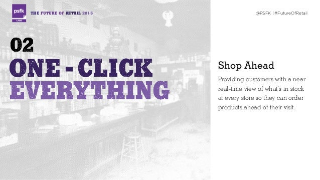 THE FUTURE OF RETAIL 2015 @PSFK   #FutureOfRetail Shop Ahead Providing customers with a near real-time view of what's in s...