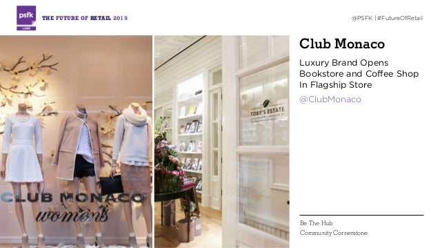 Club Monaco Luxury Brand Opens Bookstore and Coffee Shop In Flagship Store @ClubMonaco THE FUTURE OF RETAIL 2015 @PSFK | #...